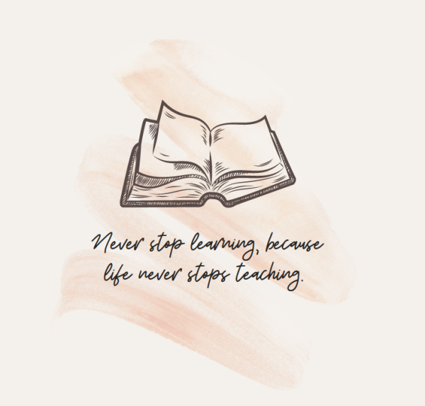 Never stop learning, because never stops teaching